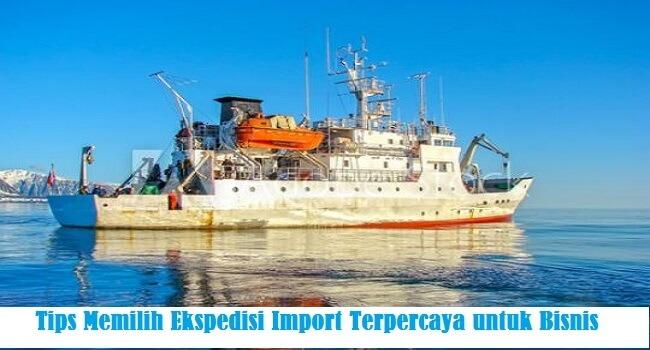 Ekspedisi Import Terpercaya