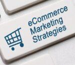 10 Strategi Pemasaran E-commerce yang Efektif