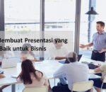 9 Tips Membuat Presentasi yang Baik untuk Bisnis